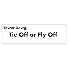 Tie Off or Fly Off Bumper Bumper Bumper Sticker