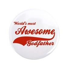"""World's Most Awesome Godfather 3.5"""" Button"""