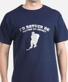 I'd rather be playing ice hockey T-Shirt