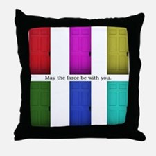 May the Farce Be With You Throw Pillow