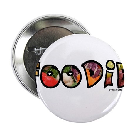 """Foodie, food drink lover 2.25"""" Button"""