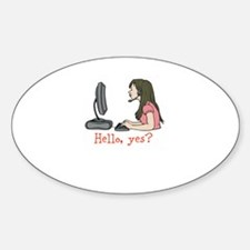 Hello, yes? Sticker (Oval)