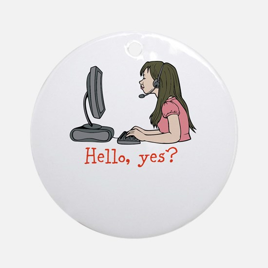 Hello, yes? Ornament (Round)