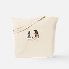 Hello, yes? Tote Bag