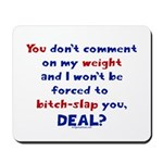 Weight bitch-slap Mousepad