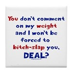 Weight bitch-slap Tile Coaster