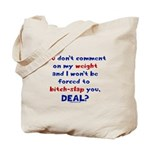 Weight bitch-slap Tote Bag