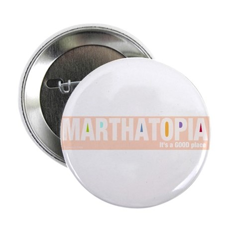 """MARTHATOPIA - It's a Good Place! 2.25"""" Button (10"""