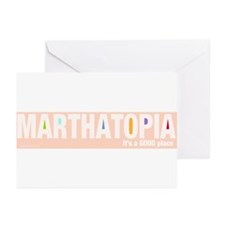 MARTHATOPIA - It's a Good Place!  Greeting Cards (