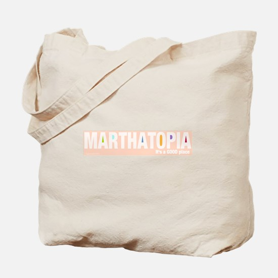 MARTHATOPIA - It's a Good Place!  Tote Bag