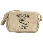 This close to killing you maternity Messenger Bag