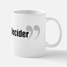 The Decider in Quotes Mug