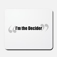 The Decider in Quotes Mousepad