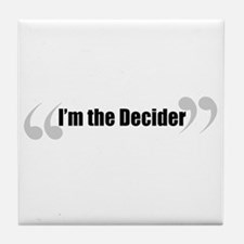 The Decider in Quotes Tile Coaster
