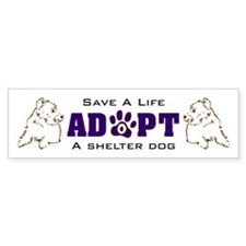 Save A Life Adopt A Shelter Dog Bumper Sticker