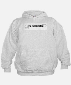 The Decider in Quotes Hoodie
