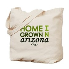 'Home Grown In Arizona' Tote Bag