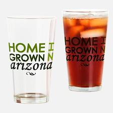 'Home Grown In Arizona' Drinking Glass
