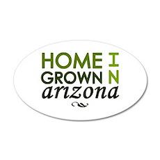 'Home Grown In Arizona' 22x14 Oval Wall Peel