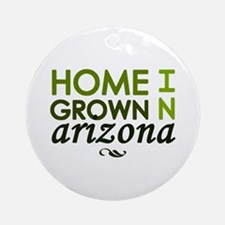 'Home Grown In Arizona' Ornament (Round)