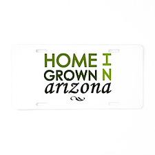 'Home Grown In Arizona' Aluminum License Plate