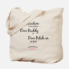*NEW* Dive Bitch 30' Tote Bag