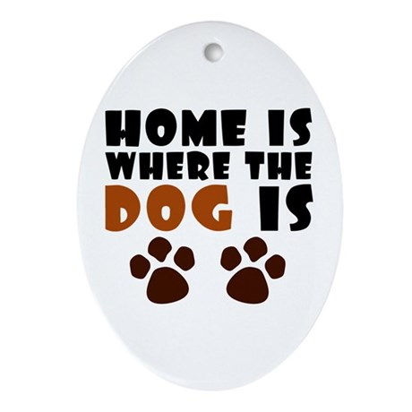'Where The Dog Is' Ornament (Oval)