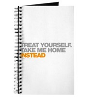 Treat Yourself, Take Me Home Instead Journal