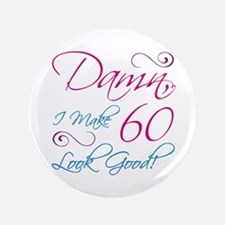 "60th Birthday Humor 3.5"" Button"