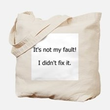 Not My Fault Tote Bag