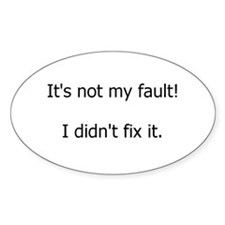Not My Fault Decal