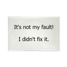 Not My Fault Rectangle Magnet