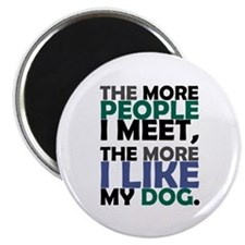 'The More People I Meet...' Magnet
