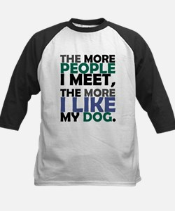 'The More People I Meet...' Tee
