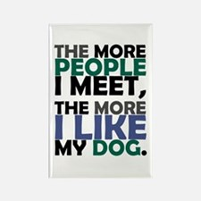'The More People I Meet...' Rectangle Magnet