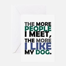 'The More People I Meet...' Greeting Card