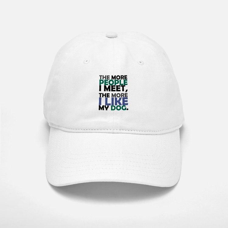 'The More People I Meet...' Baseball Baseball Cap