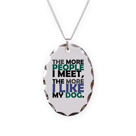 'The More People I Meet...' Necklace Oval Charm