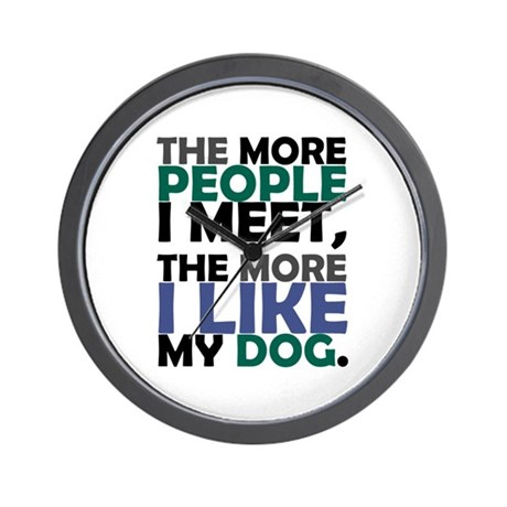 'The More People I Meet...' Wall Clock