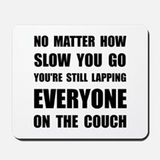 Lapping The Couch Mousepad