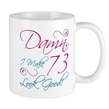 73rd Birthday Humor Mug