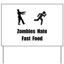 Zombies Hate Fast Food Yard Sign