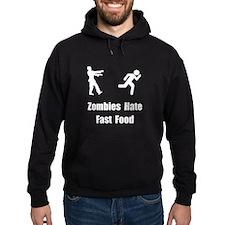 Zombies Hate Fast Food Hoodie