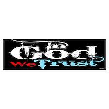 In God We Trust! Bumper Sticker
