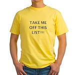 TAKE ME OFF THIS LIST Yellow T-Shirt