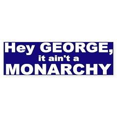 It Ain't a Monarchy Bumper Bumper Sticker