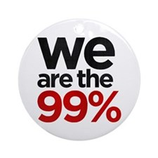 """""""We are the 99%"""" Ornament (Round)"""