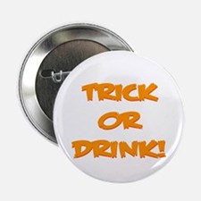 "Trick or Drink 2.25"" Button"