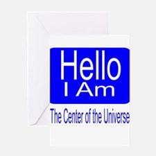 center of universe Greeting Card