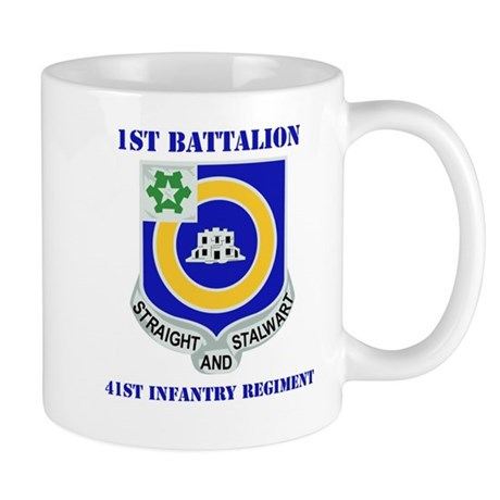 DUI - 1st Bn - 41st Infantry Regt with Text Mug